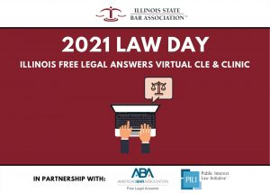 2021 Law Day: Illinois Free Legal Answers Virtual CLE & Clinic